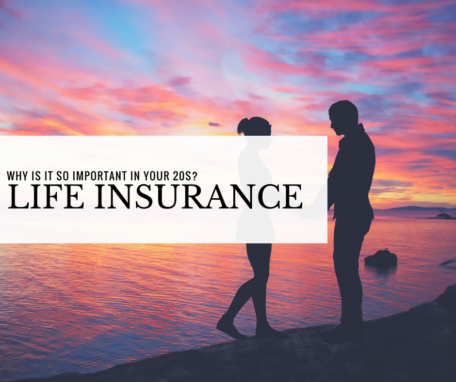 Why Is Life Insurance So Important In Your 20s?