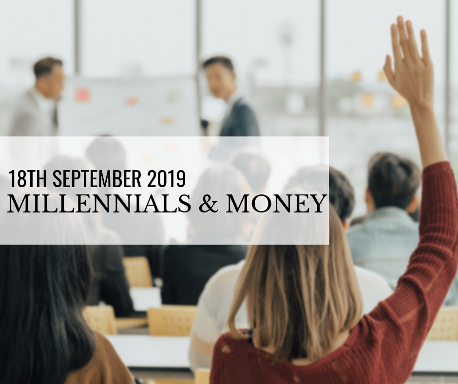 Millennials and Money Event – 18th September 2019